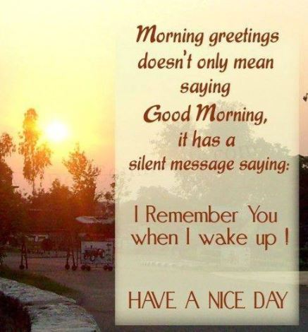 Good Morning Greetings Wake Up Have a Nice Day Images Picture