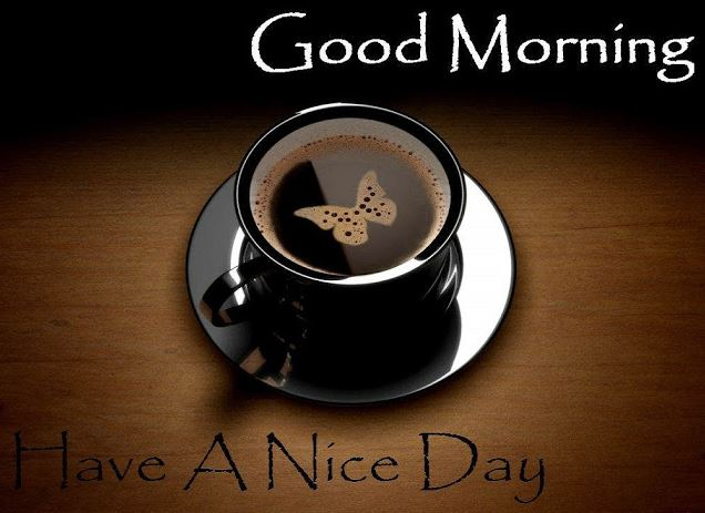 Good Morning Have a Nice Day Coffee Image
