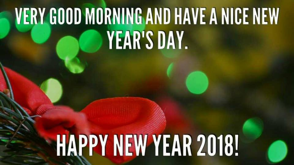 Good Morning And Have A Nice Happy New Years Day 2018