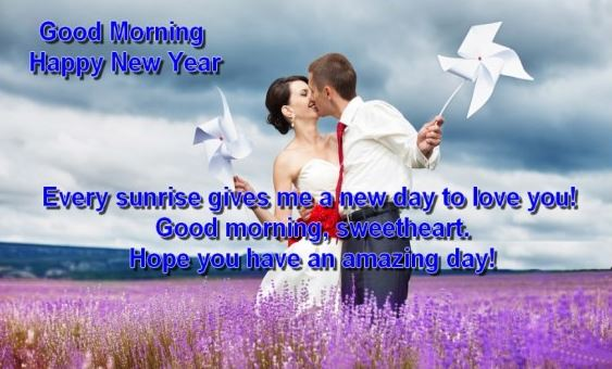 Good Morning Happy New Year My Love Girlfriend and Sweetheart