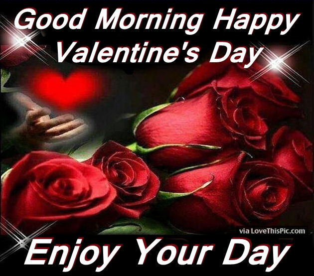 Good-Morning-Happy-Valentines-Day-Enjoy-Your-Day-Photo-Image