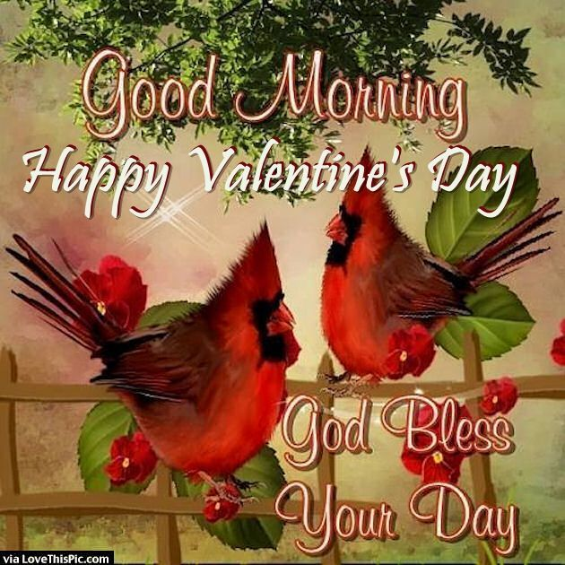 Good Morning Valentine's Day God Bless Your Day
