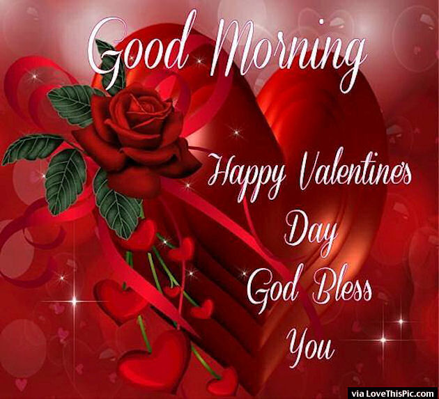 Good Morning Happy Valentine's Day God Bless You Image-2