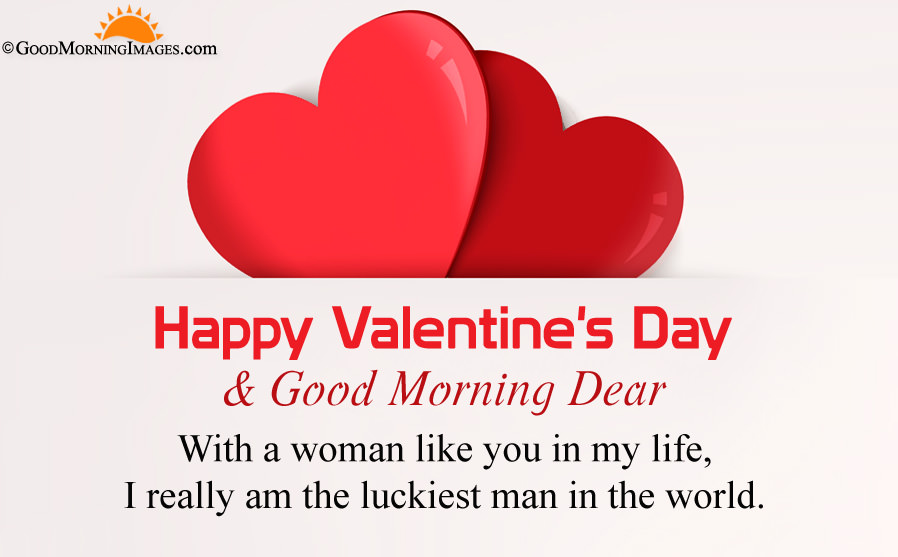 Happy Valentine's Day & Good Morning Dear