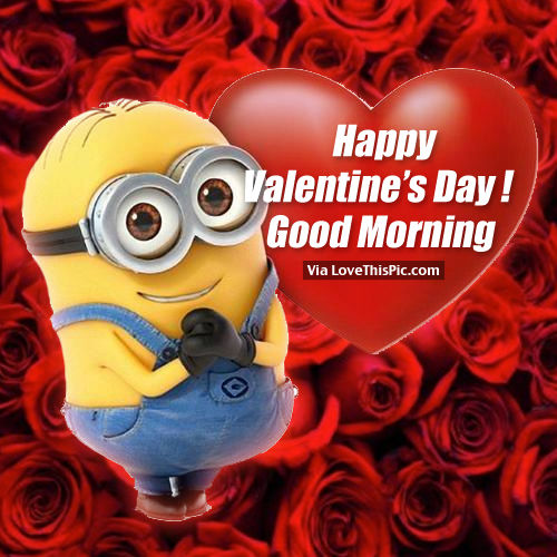 Happy Valentines Day Good Morning by Minions