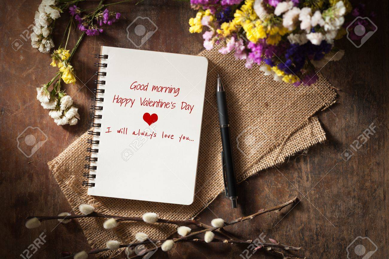 Good morning Happy valentine's day I will always love you