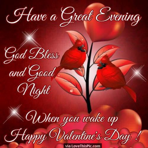 Have a great Evening - Happy Valentine's Day