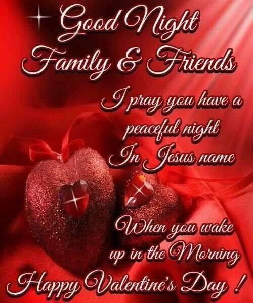 Good Night Family & Friends - Blessings, Sayings, Happy Valentine's Day