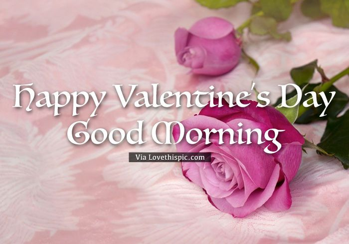 Happy Valentine's Day Good Morning