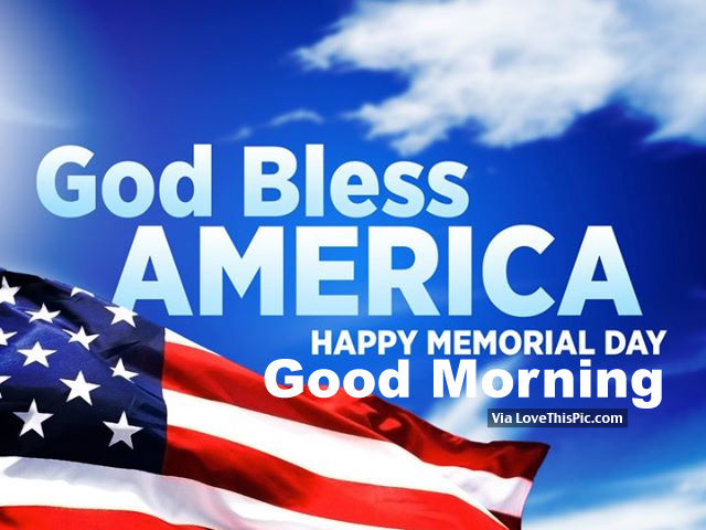 God Bless AMERICA Happy Memorial Day Good Morning Images