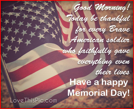 Good Morning Have a Happy Memorial Day Quotes Images