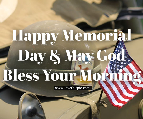 Happy Memorial Day May God Bless Your Morning