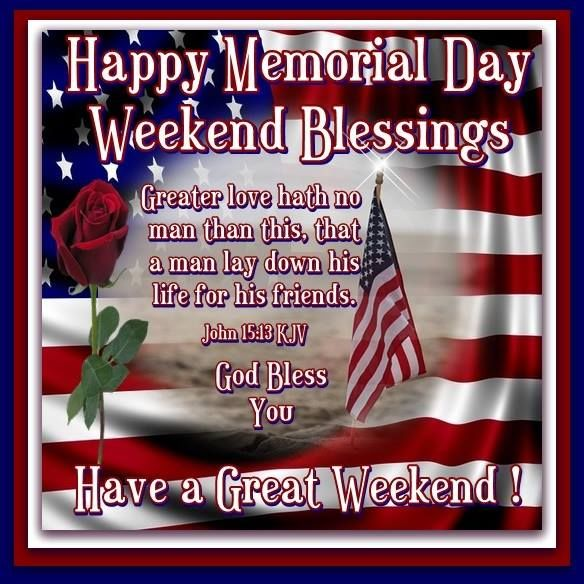 Happy Memorial Day Weekend Blessings Have a Great Weekend God Bless You Images