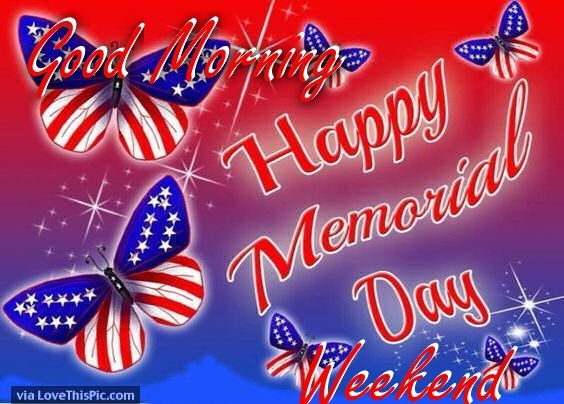 Happy Memorial Day Weekend Good Morning Butterfly Picture