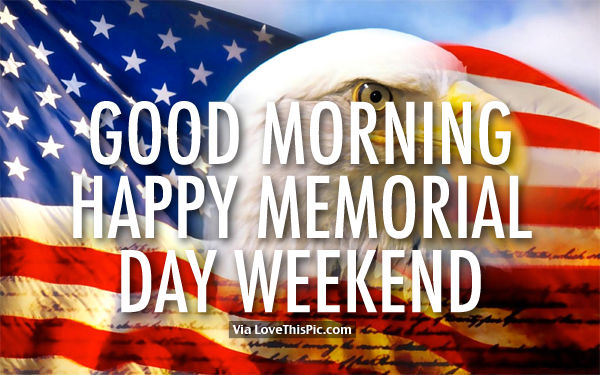 Morning Memorial Day Weekend Images