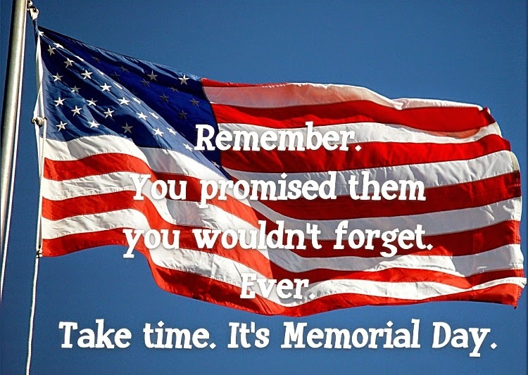 Remember Take Time It's Memorial Day