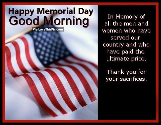 Thank you for your sacrifices Memorial Day Good Morning Quotes Pictures