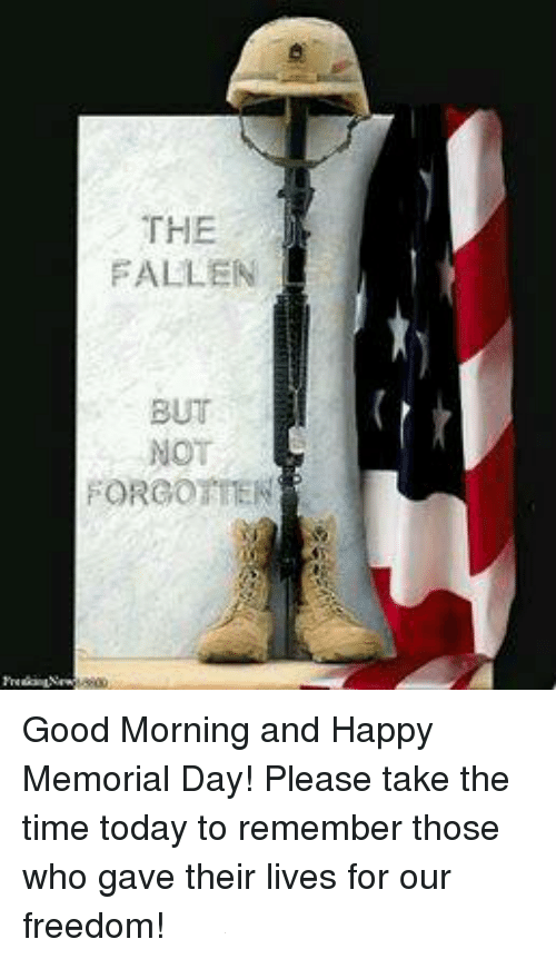 The Fallen But Not Forgotten Good Morning and Happy Memorial Day Images Picture