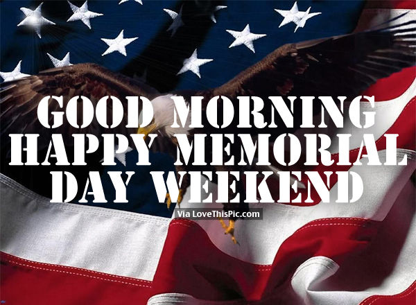 Weekend Memorial Day Good Morning Picture