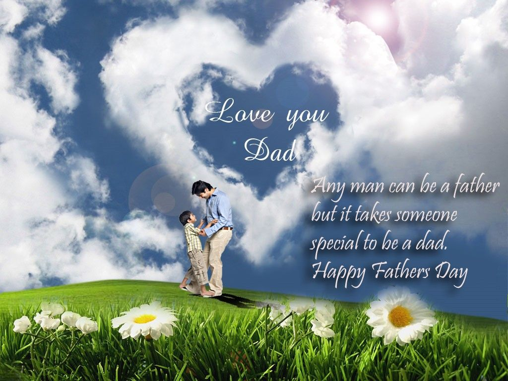 Love You Dad Happy Fathers Day Quotes