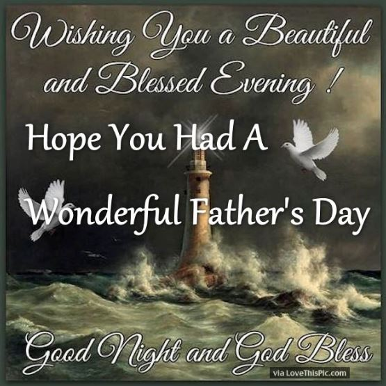 Wishing you a Blessed Wonderful Fathers Day Evening Good Night God Bless Quotes Images