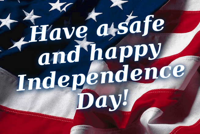 Have a safe and happy Independence Day