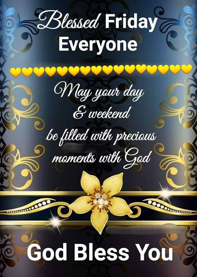 Blessed Friday Everyone Weekend God Bless You Quotes Wishes Images