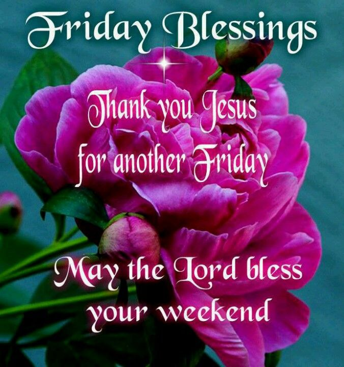 Friday Blessing Thank You Jesus for another Friday Lord Bless Weekend Image