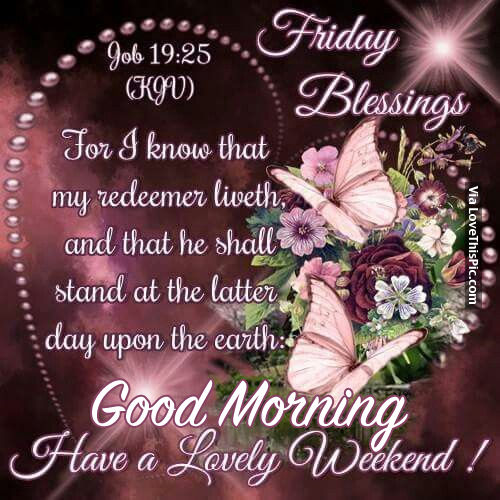 Friday Blessings Good Morning Proverbs Have a Lovely Weekend Image