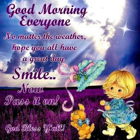 Good Morning Everyone Smile God Bless Y'all Quotes Images