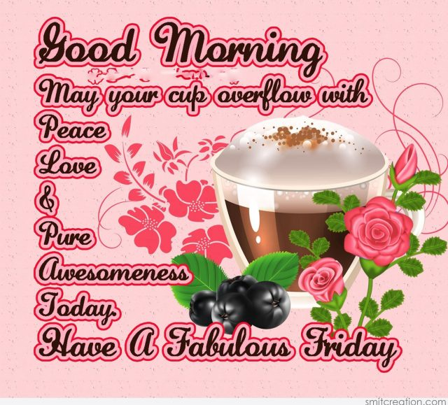 Good Morning Friday Have a Fabulous Day Coffee Cup Overflow Image