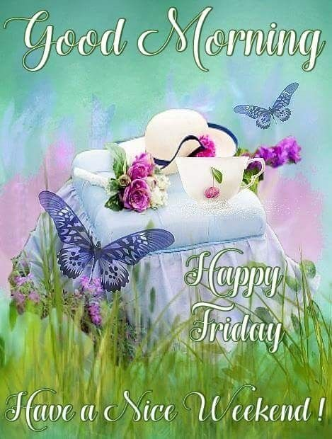 Good Morning Friday Have a Nice Weekend Image