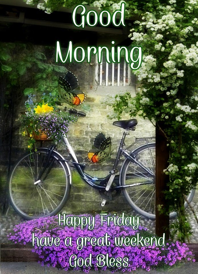 Good Morning Happy-Friday Cycle Have a Great Weekend God Bless Picture Image