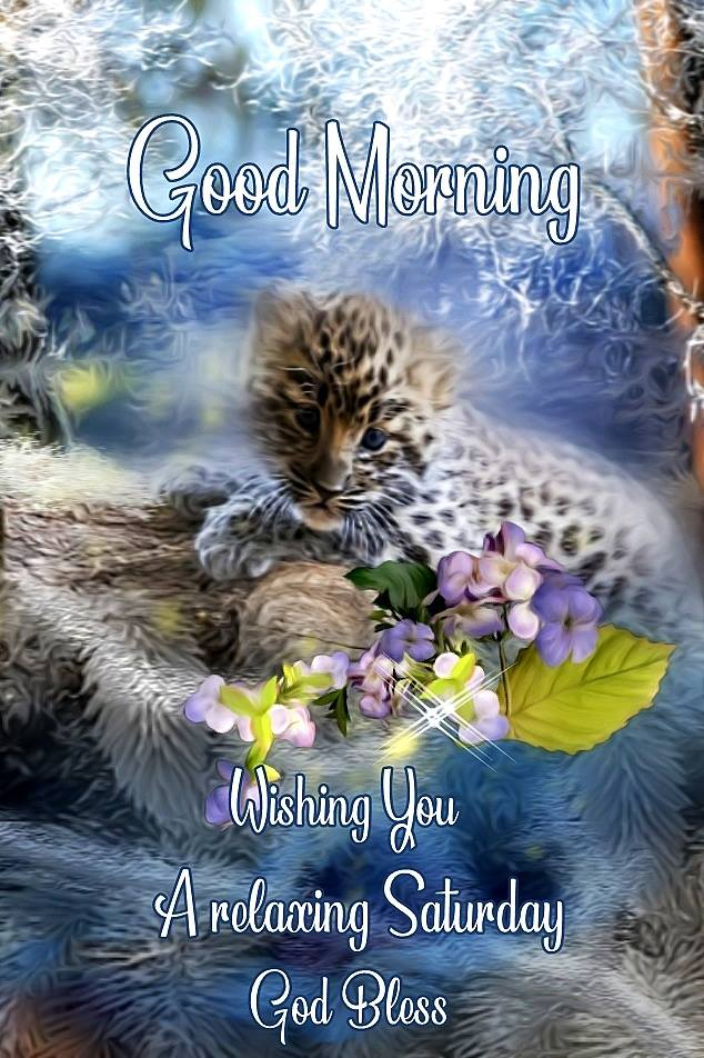 Good Morning Wishing you a Relaxing Saturday God Bless Images
