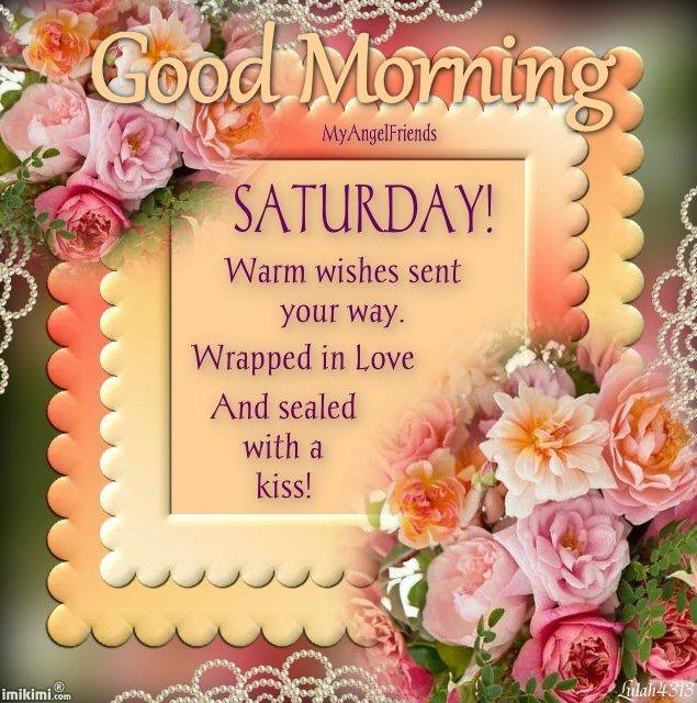 Good Saturday Morning Warm Wishes Greetings Images