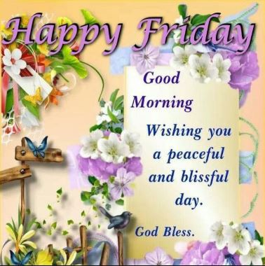 Happy Friday Good Morning God Bless Pic