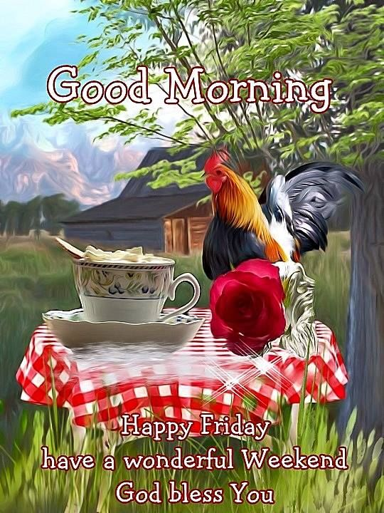 Happy Friday Good Morning Wonderful Weekend God Bless Images
