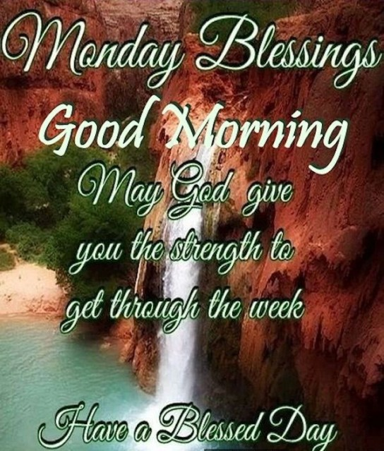 Monday Blessings Good Morning Have a Blessed Day Waterfall Quotes Images