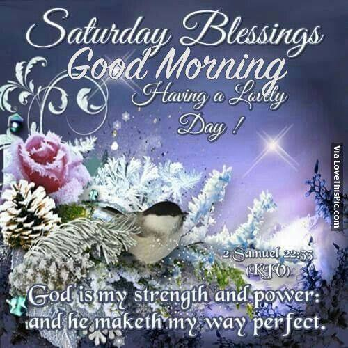 Saturday Blessings Good Morning God Have a Lovely Day Images