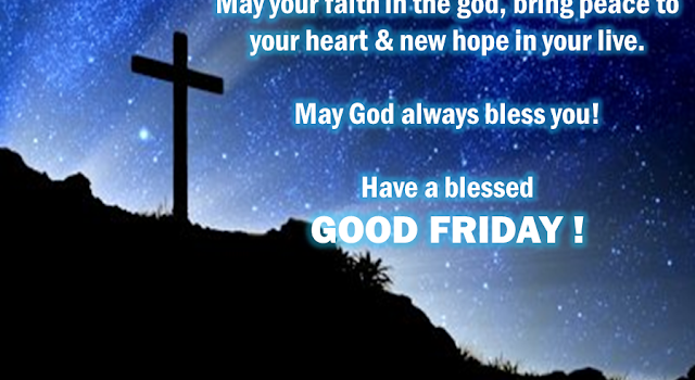Have A Blessed Good Friday Message Quote Greetings Pics
